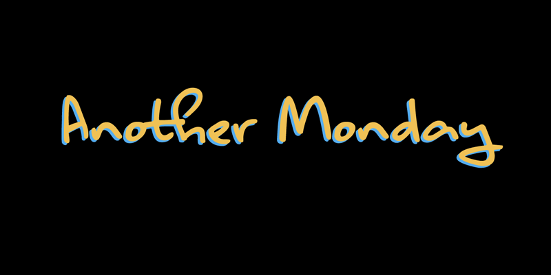 another-monday