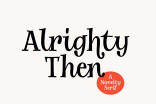 alrighty-then-font